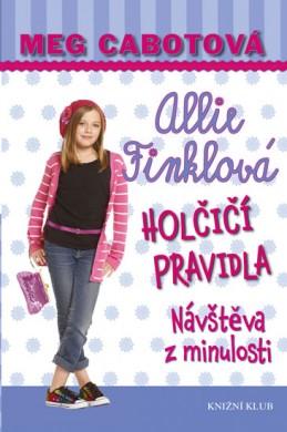 Holčičí pravidla 6: Allie Finklová - Návštěva z minulosti - Cabotová Meg