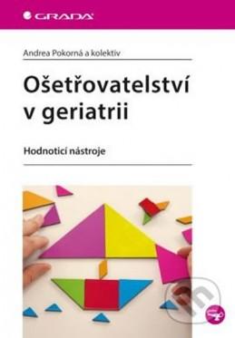 Ošetřovatelství v geriatrii - Hodnotící nástroje - Pokorná Andrea