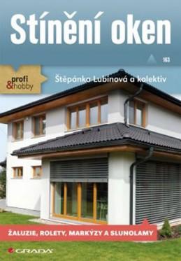 Stínění oken - Žaluzie, rolety, markýzy a slunolamy - Lubinová a kolektiv Štěpánka