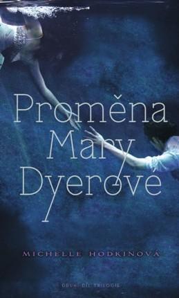 Proměna Mary Dyerové - Hodkin Michelle