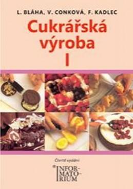 Cukrářská výroba I - Bláha L., Conková V., Kadlec F.