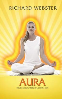 Aura - Naučte se auru vidět, číst, posílit a léčit - Webster Richard