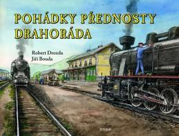 Pohádky přednosty Drahoráda - Drozda Robert, Bouda Jiří