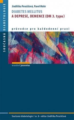 Diabetes mellitus a deprese, demence (DM 3. typu) - Perušičová Jindřiška, Mohr Pavel,