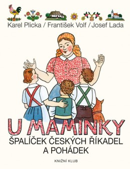 U maminky - Špalíček českých říkadel a pohádek - Plicka Karel, Volf František