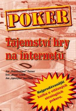 Poker - Tajemství hry na internetu - Turner a kolektiv Jon