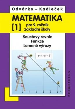 Matematika pro 9. roč. ZŠ - 1.díl - Soustavy rovnic, funkce, lomené výrazy 3.vydání - Odvárko Oldřich, Kadleček Jiří