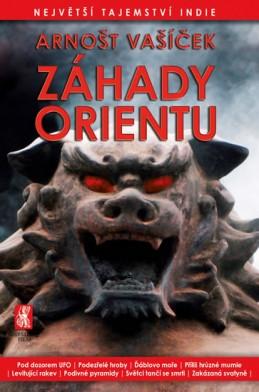 Záhady Orientu - Největší tajemství Indie - Vašíček Arnošt