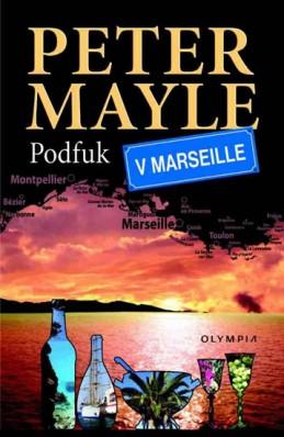 Podfuk v Marseille - Mayle Peter