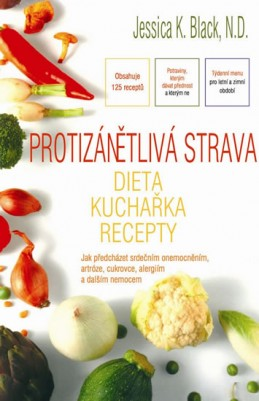 Protizánětlivá strava – Dieta, kuchařka, recepty - Black Jessica K.