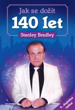 Jak se dožít 140 let - Bradley Stanley