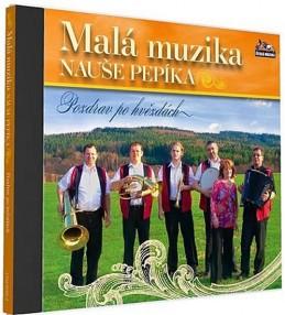 Malá muzika Nauše Pepíka - Pozdrav po hvězdách - 1 CD - neuveden