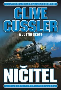 Ničitel - Cussler Clive, Scott Justin,