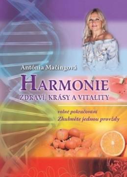 Harmonie zdraví, krásy a vitality - Volné pokračování Zhubněte jednou provždy - Mačingová Antónia
