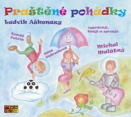 Praštěné pohádky - CD - Aškenazy Ludvík