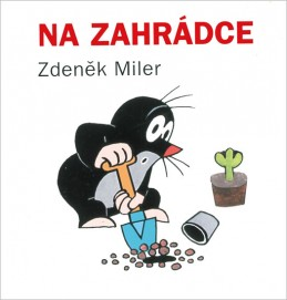 Na zahrádce - Miler Zdeněk