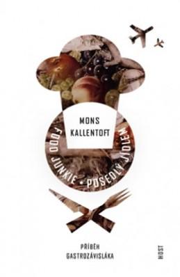 Food Junkie - Posedlý jídlem - Kallentoft Mons