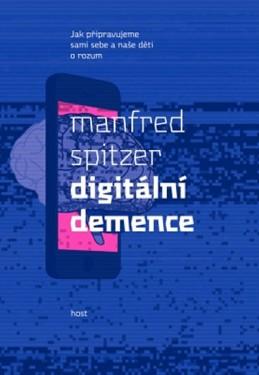 Digitální demence - Spitzer Manfred