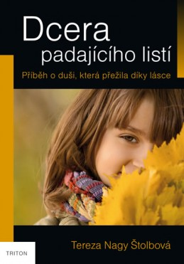Dcera padajícího listí - Nagy Štolbová Tereza