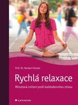 Rychlá relaxace - Minutová cvičení proti každodennímu stresu - Fessler Norbert