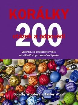 Korálky - 200 otázek a odpovědí - Woodová Dorothy, Woodová Ashley