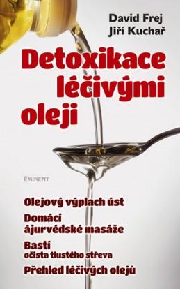 Detoxikace léčivými oleji - Frej David, Kuchař Jiří