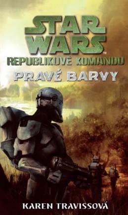 Star Wars - Republikové komando III - Pravé barvy - Traviss Karen