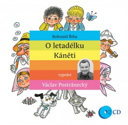 O letadélku Káněti - 2CD (Čte Václav Postránecký) - Říha Bohumil
