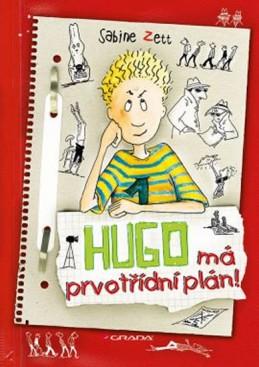 Hugo má prvotřídní plán! - Zett Sabine, Krause Ute,