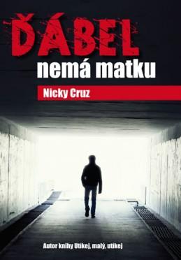 Ďábel nemá matku - Cruz Nicky