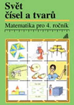 Matematika pro 4. roč. ZŠ Svět čísel a tvarů - Učebnice - Hošpesová A., Divíšek J., Kuřina F.