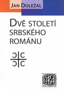 Dvě století srbského románu - Doležal Jan