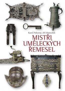 Mistři uměleckých řemesel - Pokorný Karel, Matoušek Jiří