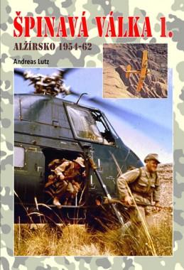 Špinavá válka 1. - Alžírsko 1954-1962 - Lutz Andreas