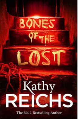 Bones of the Lost - Reichs Kathy