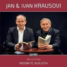 Prosím tě, neblázni! - CD (Čte Jan Kraus a Ivan Kraus) - Kraus Ivan