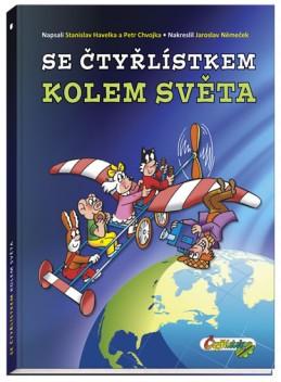 Se Čtyřlístkem kolem světa - Chvojka Petr, Havelka Stanislav, Němeček Jaroslav