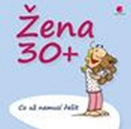 Žena 30+ Co už nemusí řešit - Kernbach Michael, Fernandez Miguel