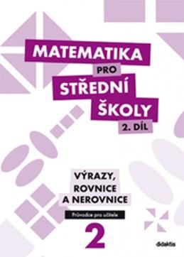 Matematika pro SŠ - 2. díl (průvodce pro učitele) - Cizlerová M.
