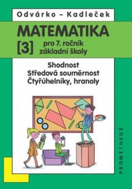 Matematika pro 7. roč. ZŠ - 3.díl – Shodnost; středová souměrnost 3.vydání - Odvárko Oldřich, Kadleček Jiří