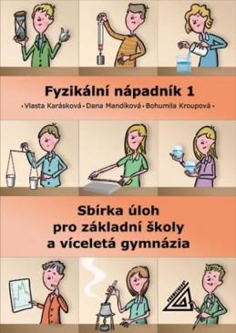 Fyzikální nápadník 1 - sbírka úloh pro základní školy a víceletá gymnázia - Karásková V., Mandíková D., Marečková B.