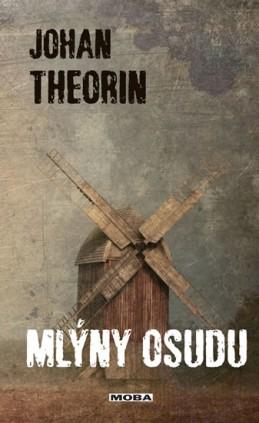 Mlýny osudu (Ostrov Öland 4) - Theorin Johan
