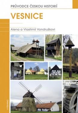 Vesnice - Průvodce českou historií 2 - Vondruškovi Alena a Vlastimil