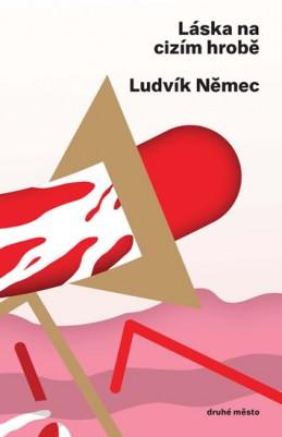Láska na cizím hrobě - Němec Ludvík
