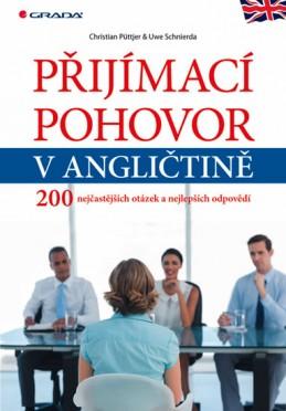 Přijímací pohovor v angličtině - 200 nejčastějších otázek a nejlepších odpovědí - Püttjer Christian, Schnierda Uwe