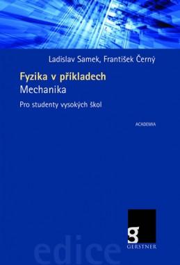 Fyzika v příkladech - Mechanika pro studenty vysokých ško - Samek Ladislav, Černý František