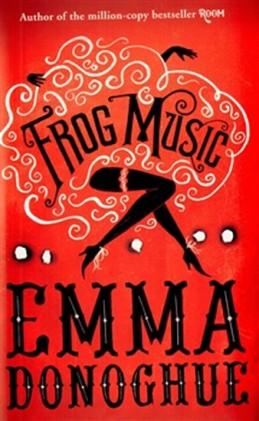 Frog Music - Donoghue Emma