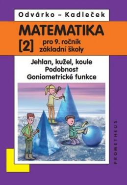 Matematika pro 9. roč. ZŠ - 2.díl - přepracované vydání - Odvárko Oldřich, Kadleček Jiří