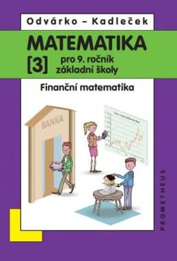 Matematika pro 9. roč. ZŠ - 3.díl - přepracované vydání - Odvárko Oldřich, Kadleček Jiří