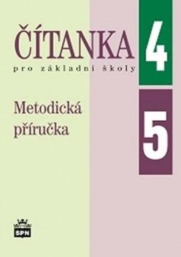 Čítanka pro 4. a 5. ročník základní školy - Metodická příručka - Čeňková a kolektiv Jana